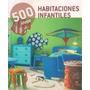 500 Ideas Habitaciones Infantiles -   MI-LIBRO-